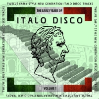 VA - The Early Years Of Italo Disco Vol. 1 (2017) MP3