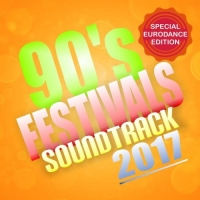 VA - 90s Festivals Soundtrack 2017 (Special Eurodance Edition) (2017) MP3