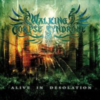 Walking Corpse Syndrome - Alive In Desolation (2013) MP3