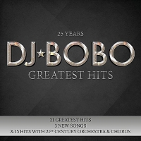 DJ BoBo - 25 Years (Greatest Hits) (2017) MP3