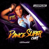 Сборник - LUXEmusic - Dance Super Chart Vol.115 (2017) MP3
