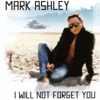 Mark Ashley - I Will Not Forget You (2017) MP3