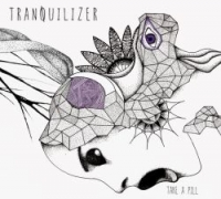 Tranquilizer - Take a Pill (2015) MP3