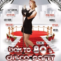 Сборник - Back To 80's Disco Party Vol.2 (2017) MP3