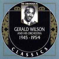 Gerald Wilson And His Orchestra - The Chronological Classics, Complete, 2 Albums [1945-1954] (1997, 2007) MP3