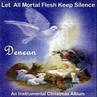 Denean - Let All Mortal Flesh Keep Silence (2005) MP3 от Vanila