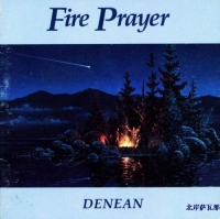 Denean - Fire Prayer (1991) MP3 от Vanila