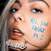 Bebe Rexha - All Your Fault: Pt. 2 (2017) MP3