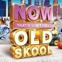 Сборник - Now Thats What I Call Old Skool (2017) MP3
