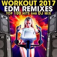 Сборник - Workout 2017 EDM Remixes Top 100 Hits (2017) MP3