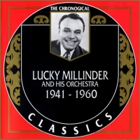 Lucky Millinder And His Orchestra - The Chronological Classics, 2 Albums [1941-1960] (1993, 2008) MP3