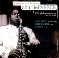 Charlie Parker - The Complete Live Performances on Savoy [4CD] (1998) MP3