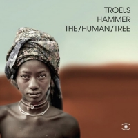 Troels Hammer - The/Human/Tree (2017) MP3 от Vanila