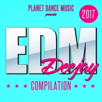 Сборник - EDM Deejay Compilation (2017) MP3