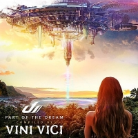 VA - Part Of The Dream [Compiled by Vini Vici] (2017) MP3