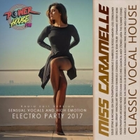 Сборник - Miss Caramelle: Classic Vocal House (2017) MP3