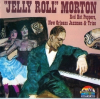 Jelly Roll Morton - Red Hot Peppers, New Orleans Jazzmen & Trios (1990) MP3