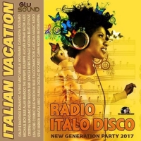Сборник - Italian Vacation: Radio Italo Disco (2017) MP3
