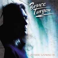 Bruce Turgon (ex - Foreigner) - Outside Looking In (2005) MP3