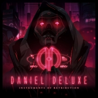 Daniel Deluxe - Instruments of Retribution (2017) MP3