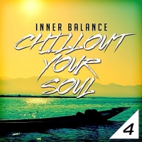 VA - Inner Balance: Chillout Your Soul 4 (2017) MP3