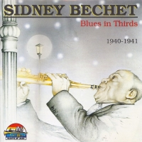 Sidney Bechet - Blues In Thirds 1940-1941 (1991) MP3
