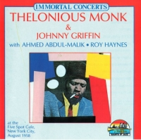 Thelonious Monk & Johnny Griffin - Immortal Concerts: At The Five Spot Cafe New York City, August 1958 (1996) MP3