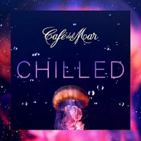VA - Cafe del Mar Chilled (2017) MP3