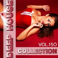 Сборник - Deep House Collection Vol.150 (2017) MP3