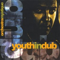 VA - Youth In Dub. Orchestra Mystique (2003) MP3 от Vanila