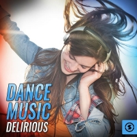VA - Dance Music Delirious (2017) MP3