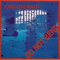 Eric Stewart (ex-10cc) - Do Not Bend (2003) MP3