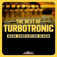VA - The Best Of Turbotronic: Mega Compilation Album (2017) MP3