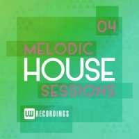 VA - Melodic House Sessions Vol. 04 (2017) MP3
