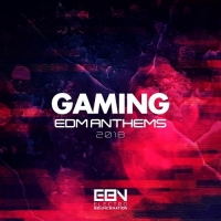 VA - Gaming EDM Anthems 2018 (2017) MP3
