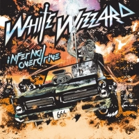 White Wizzard - Infernal Overdrive [Japanese Edition] (2018) MP3