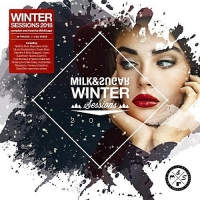 VA - Winter Sessions 2018 [Mixed by Milk & Sugar] (2018) MP3