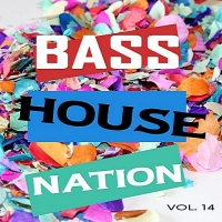 VA - Bass House Nation Vol.14 (2018) MP3
