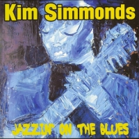 Kim Simmonds - Jazzin' On The Blues (2017) MP3 от Vanila