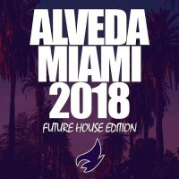 VA - Alveda Miami 2018 (Future House Edition) (2018) MP3