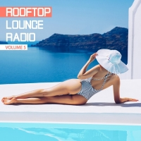VA - Rooftop Lounge Radio Vol.5 (2018) MP3