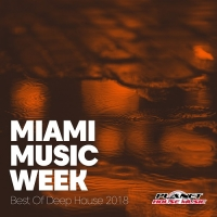 VA - Miami Music Week Best Of Deep House 2018 (2018) MP3