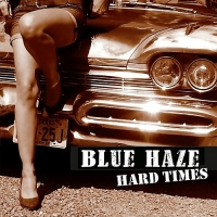 Blue Haze - Hard Times (2018) MP3 от Vanila