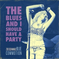 Zoe Schwarz Blue Commotion - The Blues And I Should Have A Party (2018) MP3 от Vanila