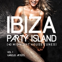 VA - Ibiza Party Island Vol.1 [40 Midnight House Tunes] (2018) MP3