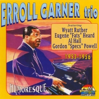 Erroll Garner Trio - Humoresque [1953-1956] (1996) MP3