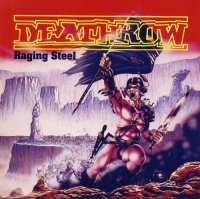 Deathrow - Raging Steel [Remastered Edition] (1987/2018) MP3