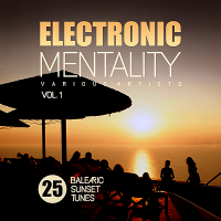 VA - Electronic Mentality: 25 Balearic Sunset Tunes. Vol.1 (2018) MP3