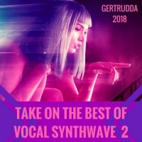 VA - Take On The Best Of Vocal Synthwave 2 (2018) MP3
