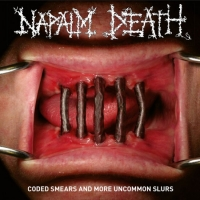 Napalm Death - Coded Smears And More Uncommon Slurs [2CD Compilation] (2018) MP3